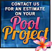 Contact us for an estimate on your pool project.