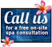 Call us for a free on-site spa consultation.