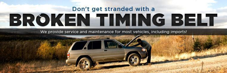 Don't get stranded with a broken timing belt! We provide service and maintenance for most vehicles, including imports! Click here to request service.