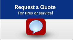 Request a Quote: For tires or service!