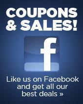 Coupons & Sales! Like us on Facebook and get all our best deals »