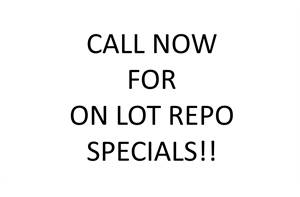 CALL FOR ON LOT REPO SPECIAL!