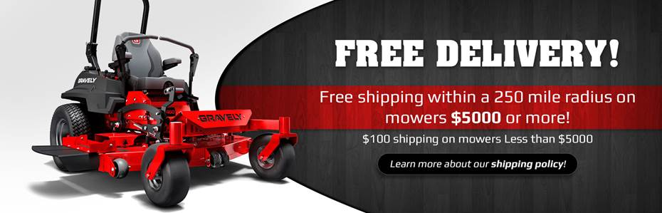 Free shipping within a 250 mile radius on mowers $5000 or more!