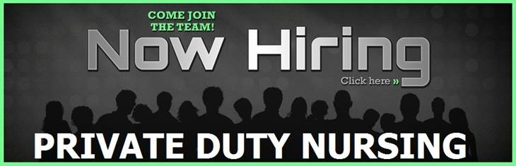 Now Hiring - Private Duty Nursing