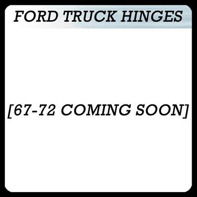 Ford Truck Hood Hinges 67-72 Coming Soon