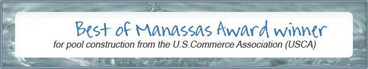 Best of Manassas Award winner for pool construction from the U.S.Commerce Association (USCA).