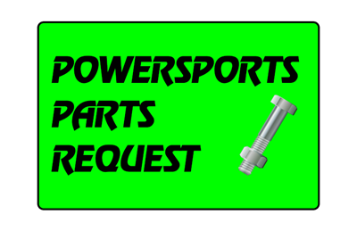 Powersports Parts Request