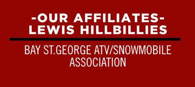 Our Affiliates: Lewis Hillbillies and Bay St. George ATV/Snowmobile Association
