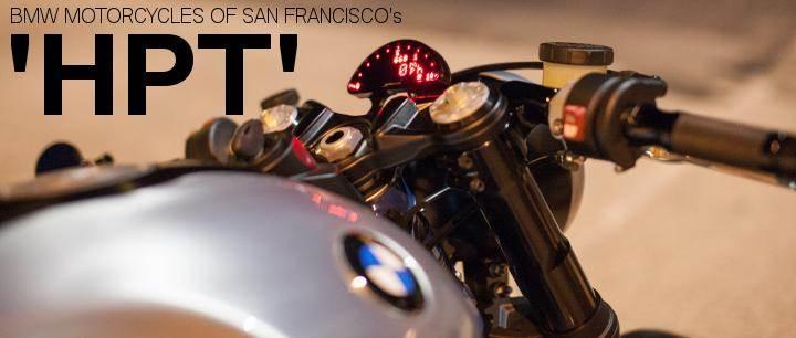 hpt - custom r nine t bmw motorcycles of san francisco san