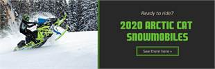 Ready to ride? 2020 Arctic Cat Snowmobiles: Click here to view our products.