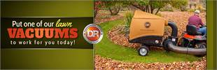 DR Power Equipment: Put one of our lawn vacuums to work for you today!