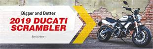 2019 Ducati Scrambler. Bigger and better. Click here now!