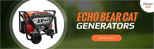 ECHO Bear Cat Generators: Click here to view the models.