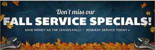 Don't miss our Fall Service Specials! Click here to request service today.