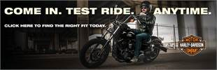 Harley-Davidson®: Come in for a test ride anytime. Click here to find the right fit today.