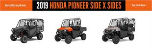 2019 Honda Pioneer Side x Sides: Click here to view the models.