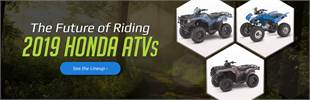 2019 Honda ATVs: Click here to view the lineup.