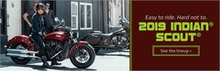 2019 Indian® Scout®: Click here to view the models.