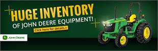 We have a huge inventory of John Deere equipment. Click here for details.