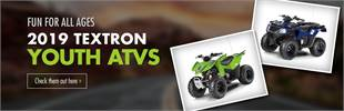 2019 Textron Youth ATVs: Click here to view the models.