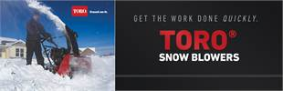 Toro® Snow Blowers: Click here to view the models.