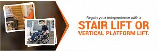 Regain your independence with a stair lift or vertical platform lift.