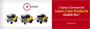 Z-Spray Commercial Lawn Care Products Available Now: Click here for info.