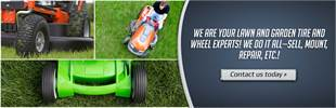 We are your lawn and garden tire and wheel experts! We do it all—sell, mount, repair, etc.! Contact us today.