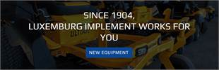 Luxemburg Implement works for you! Click here to browse our new models!