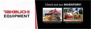 Takeuchi Equipment. Check out our Inventory! Click Here Now!