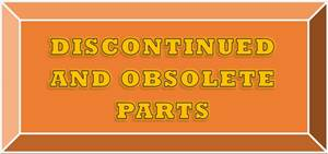 Discontinued and Obsolete Parts