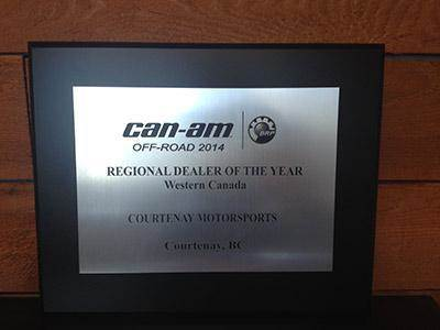 Can-Am Off-Road 2014 Regional Dealer of the Year Western Canada. Courtenay Motorsports Courtenay, BC.