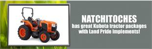 Natchitoches has great Kubota tractor packages with Land Pride implements! Contact us for details.