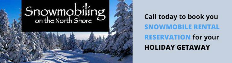 Snowmobiling on the North Shore: Call today to book your snowmobile rental!
