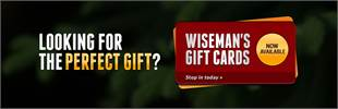 Wiseman's Gift Cards Now Available: Stop in today!