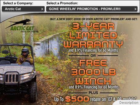 Buy a new 2007, 2008, or 2009 Arctic Cat Prowler and get: 3-year limited warranty or free 3000 lb. winch.