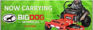Now carrying Big Dog mowers.
