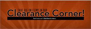 Save big on items in our Clearance Corner! Don't miss out! Click here to view the products.