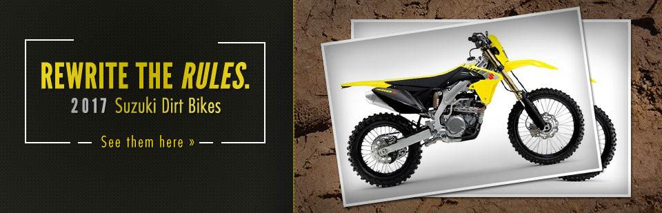 2017 Suzuki Dirt Bikes: Click here to view the models.