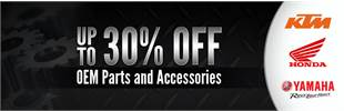 Get up to 30% off OEM parts and accessories from KTM, Honda, and Yamaha! Click here to search for parts.