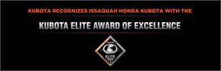Kubota Recognizes Issaquah Honda Kubota with the Kubota Elite Award of Excellence! Click here to learn more about us.