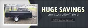 Huge Savings on In-Stock Utility Trailers: Call for details and pricing!