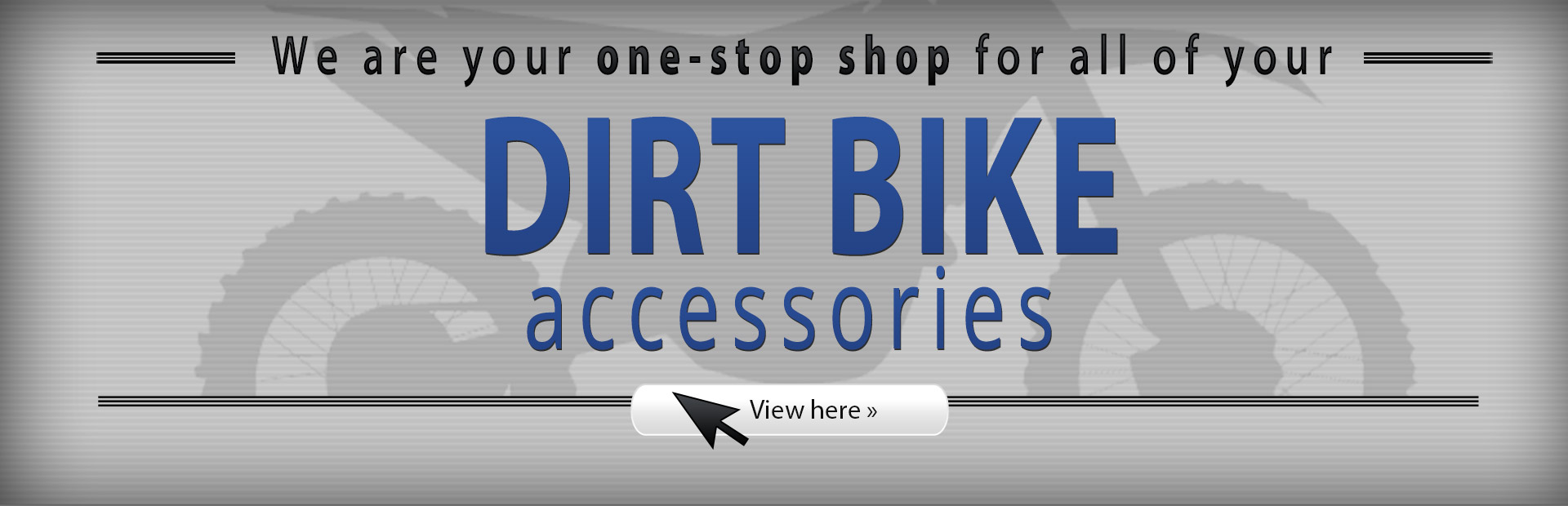 We are your one-stop shop for dirt bike accessories! Click here to shop.