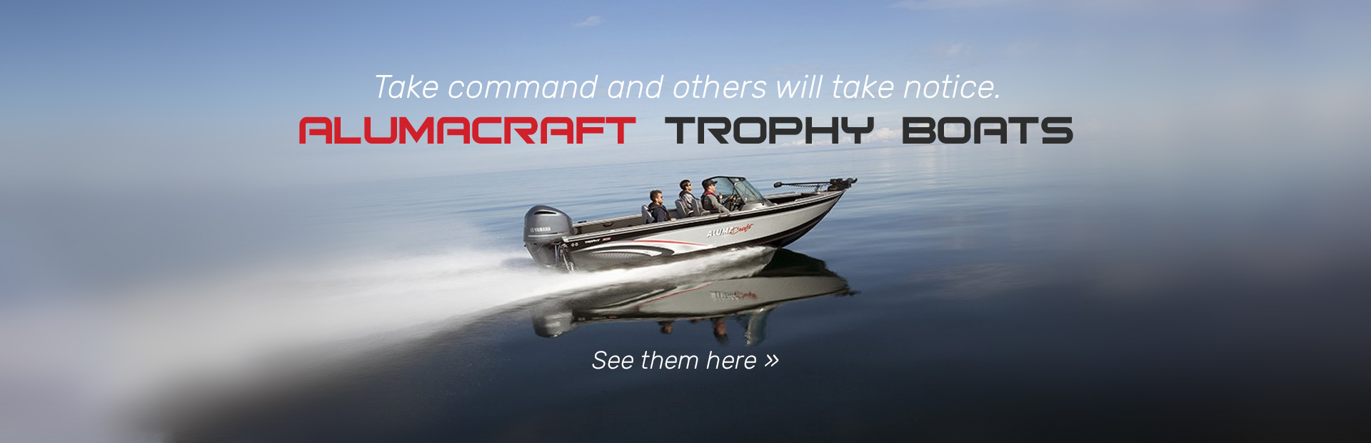 Alumacraft Trophy Boats: Click here to view the models.