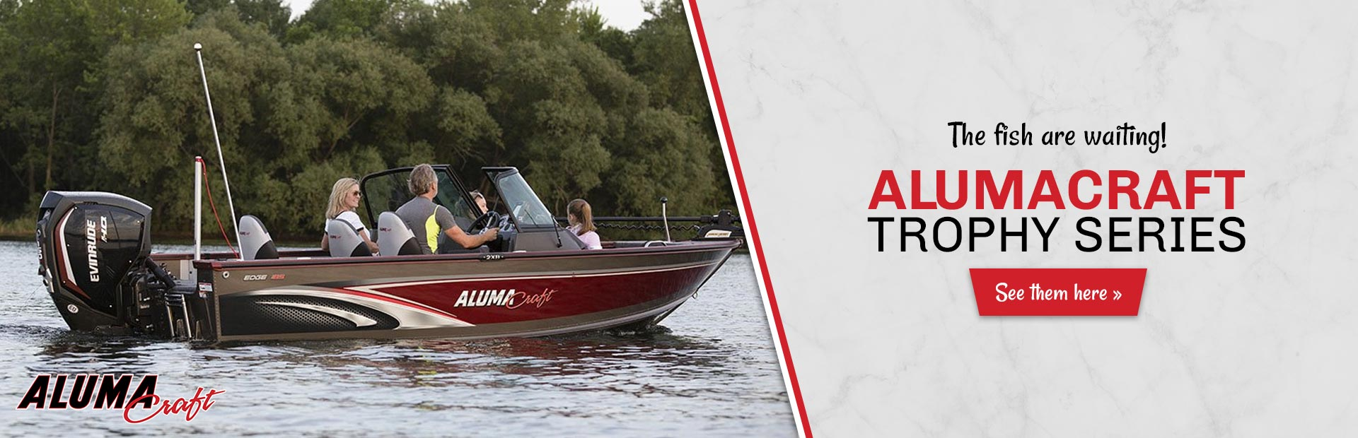 Alumacraft Trophy Series: Click here to view the models.
