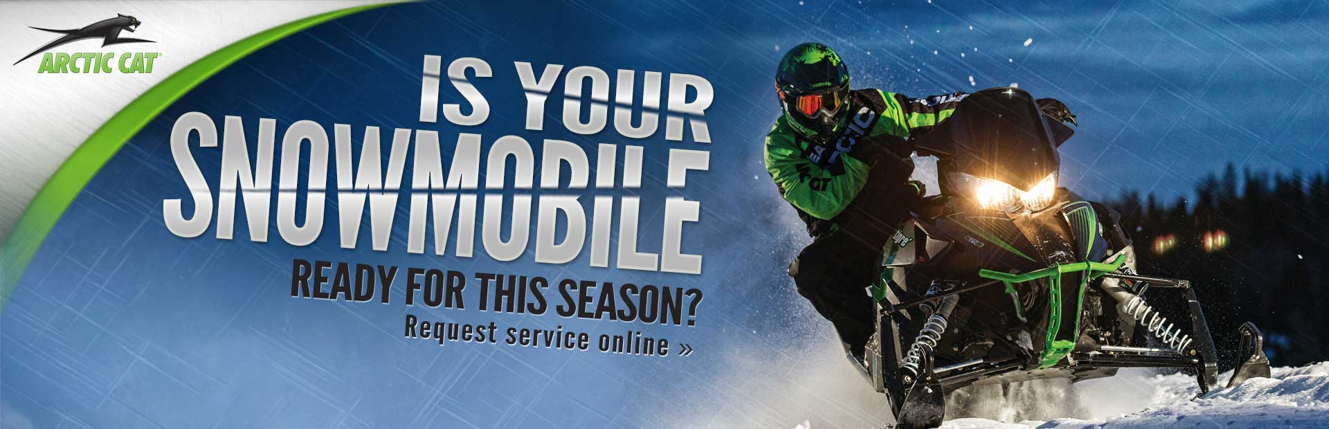 Is your snowmobile ready for this season? Click here to request service.