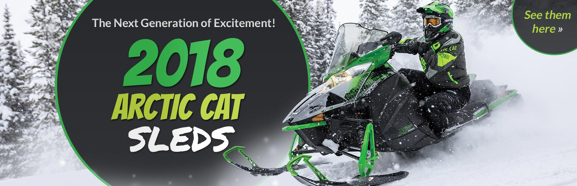 2018 Arctic Cat Sleds: Click here to view the models.