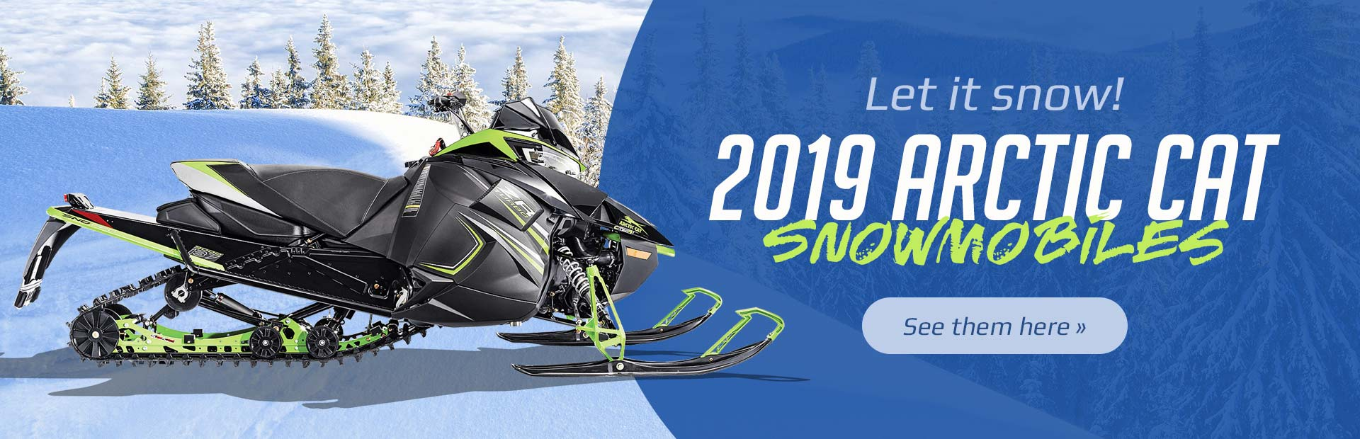 2019 Arctic Cat Snowmobiles: Click here to view the models.