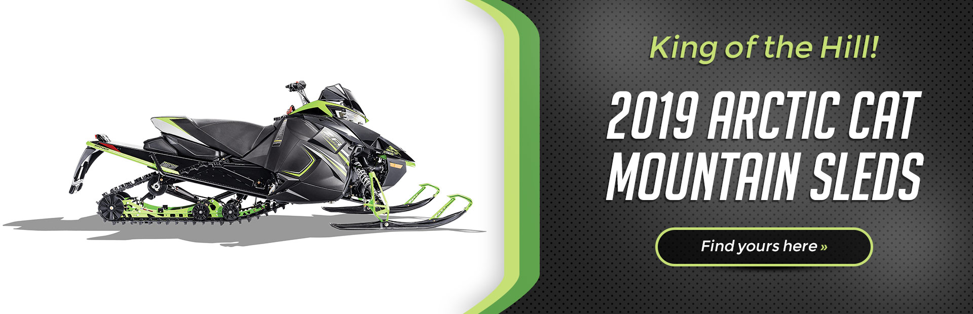 2019 Arctic Cat Mountain Sleds: Click here to view the models.