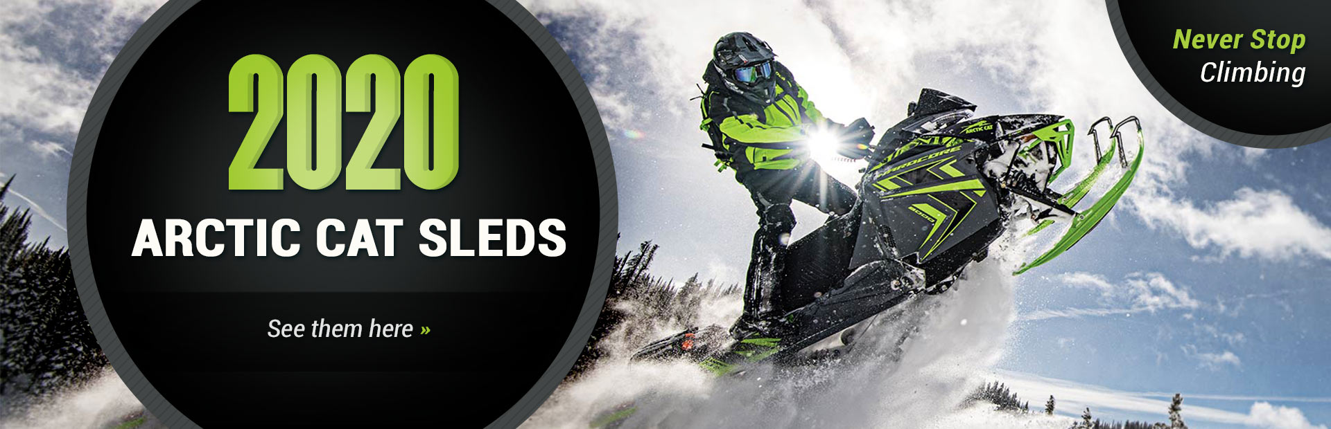 Never Stop Climbing. 2020 Arctic Cat sleds: Click here to view our models.